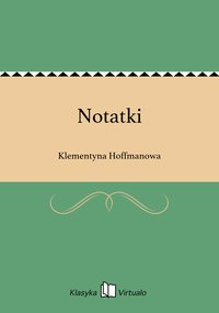 Notatki - Klementyna Hoffmanowa - ebook