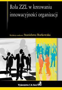 Rola ZZL w kreowaniu innowacyjności organizacji