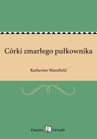 Córki zmarłego pułkownika - Katherine Mansfield - ebook