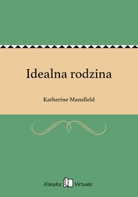 Idealna rodzina - Katherine Mansfield - ebook