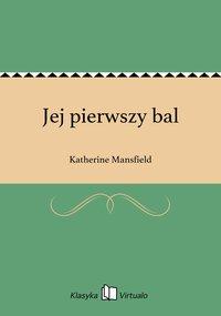 Jej pierwszy bal - Katherine Mansfield - ebook