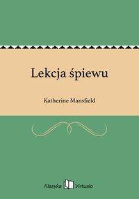 Lekcja śpiewu - Katherine Mansfield - ebook