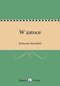 W zatoce - Katherine Mansfield - ebook