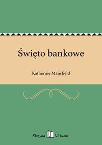 Święto bankowe - Katherine Mansfield - ebook