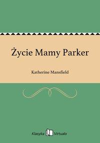 Życie Mamy Parker - Katherine Mansfield - ebook