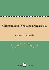 Chłopska dola: z notatek hreczkosieja - Kazimierz Laskowski - ebook