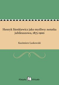 Henryk Sienkiewicz jako myśliwy: notatka jubileuszowa, 1875-1900