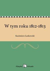 W tym roku 1812-1813