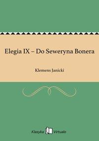 Elegia IX – Do Seweryna Bonera