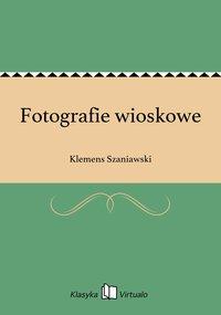 Fotografie wioskowe - Klemens Szaniawski - ebook