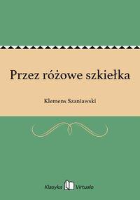 Przez różowe szkiełka - Klemens Szaniawski - ebook