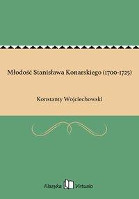 Młodość Stanisława Konarskiego (1700-1725)