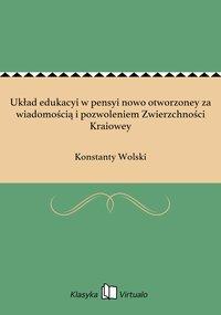 Układ edukacyi w pensyi nowo otworzoney za wiadomością i pozwoleniem Zwierzchności Kraiowey - Konstanty Wolski - ebook