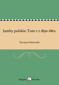 Jamby polskie: Tom 1-2 1830-1862.