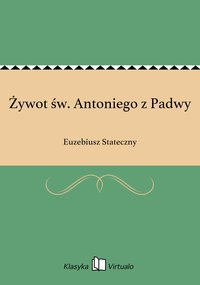 Żywot św. Antoniego z Padwy - Euzebiusz Stateczny - ebook