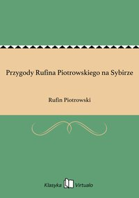 Przygody Rufina Piotrowskiego na Sybirze
