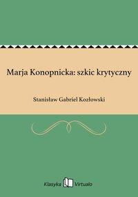 Marja Konopnicka: szkic krytyczny - Stanisław Gabriel Kozłowski - ebook