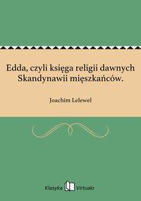 Edda, czyli księga religii dawnych Skandynawii mięszkańców.