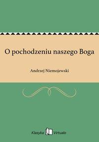 O pochodzeniu naszego Boga - Andrzej Niemojewski - ebook
