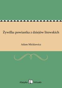 Żywilla: powiastka z dziejów litewskich