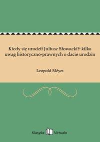 Kiedy się urodził Juliusz Słowacki?: kilka uwag historyczno-prawnych o dacie urodzin