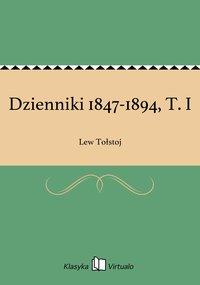 Dzienniki 1847-1894, T. I