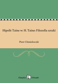 Hipolit Taine w: H. Taine: Filozofia sztuki