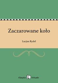Zaczarowane koło - Lucjan Rydel - ebook