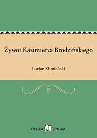 Żywot Kazimierza Brodzińskiego