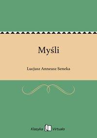 Myśli - Lucjusz Anneusz Seneka - ebook