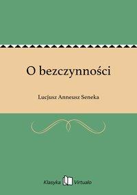 O bezczynności - Lucjusz Anneusz Seneka - ebook
