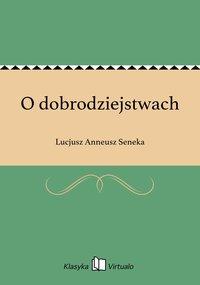 O dobrodziejstwach - Lucjusz Anneusz Seneka - ebook