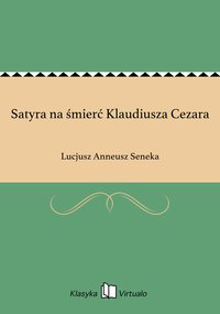 Satyra na śmierć Klaudiusza Cezara - Lucjusz Anneusz Seneka - ebook