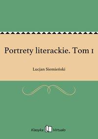 Portrety literackie. Tom 1