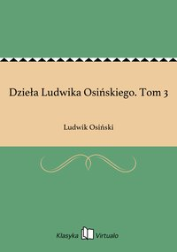 Dzieła Ludwika Osińskiego. Tom 3