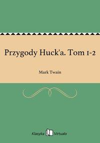 Przygody Huck'a. Tom 1-2