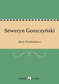 Seweryn Goszczyński - Maria Wysłouchowa - ebook