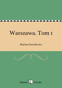 Warszawa. Tom 1