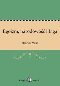 Egoizm, narodowość i Liga - Maurycy Mann - ebook