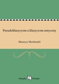 Pseudoklasycyzm a klasycyzm antyczny
