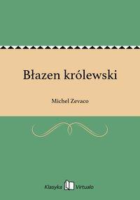 Błazen królewski - Michel Zevaco - ebook