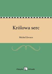 Królowa serc - Michel Zevaco - ebook