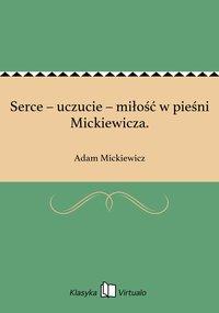 Serce – uczucie – miłość w pieśni Mickiewicza.