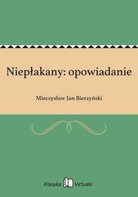 Niepłakany: opowiadanie - Mieczysław Jan Bierzyński - ebook