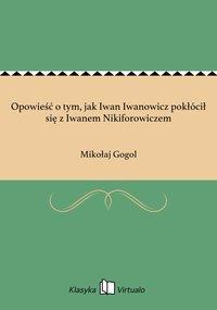 Opowieść o tym, jak Iwan Iwanowicz pokłócił się z Iwanem Nikiforowiczem