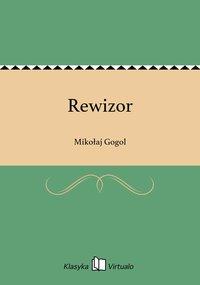 Rewizor - Mikołaj Gogol - ebook