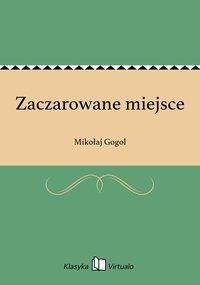 Zaczarowane miejsce - Mikołaj Gogol - ebook
