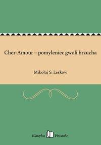 Cher-Amour – pomyleniec gwoli brzucha