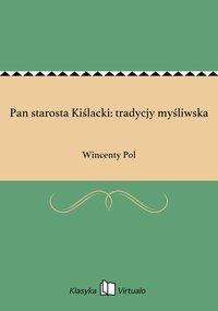 Pan starosta Kiślacki: tradycjy myśliwska - Wincenty Pol - ebook