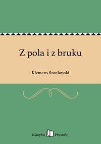Z pola i z bruku - Klemens Szaniawski - ebook